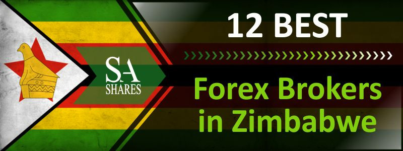 12 Best Forex Brokers In Zimbabwe ( Reviewed and Tested )