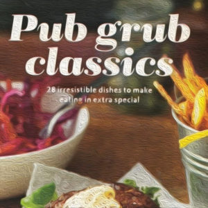 """Distorted image of pub chips and salad with """"Pub Grub Classics"""" overlaid"""