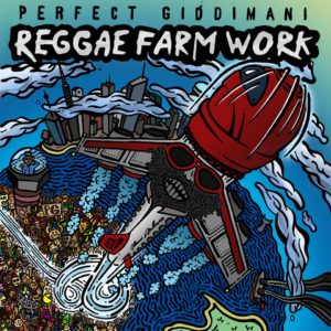 Perfect Giddimani - Reggae Farm Work