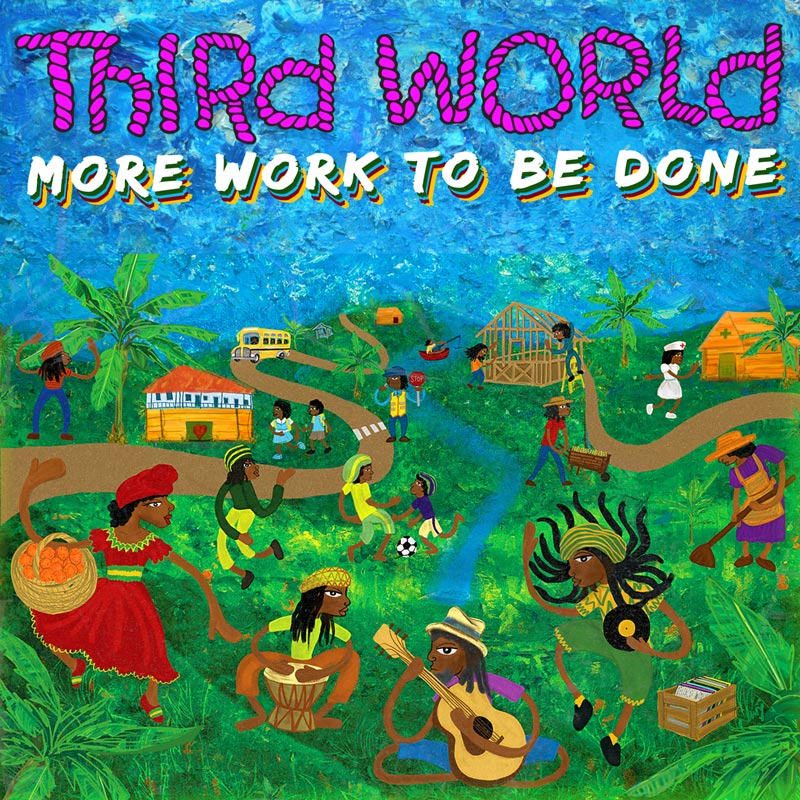 Third World More Work To Be Done Press Release