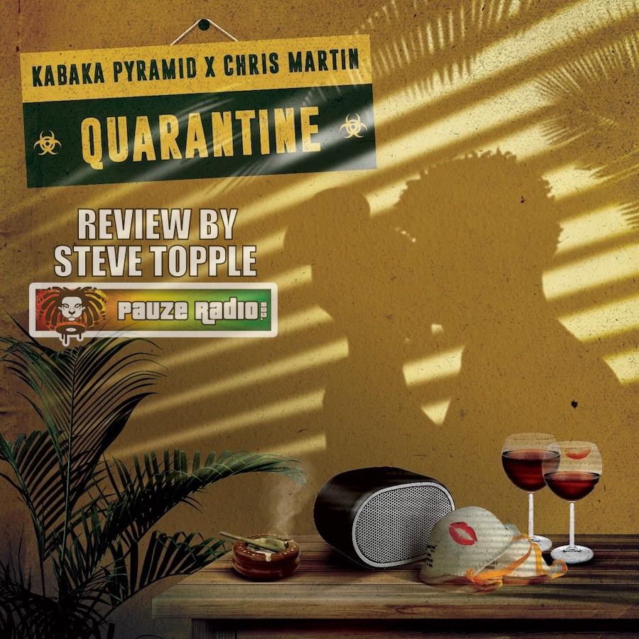 Kabaka Pyramid Chris Martin Quarantine Review