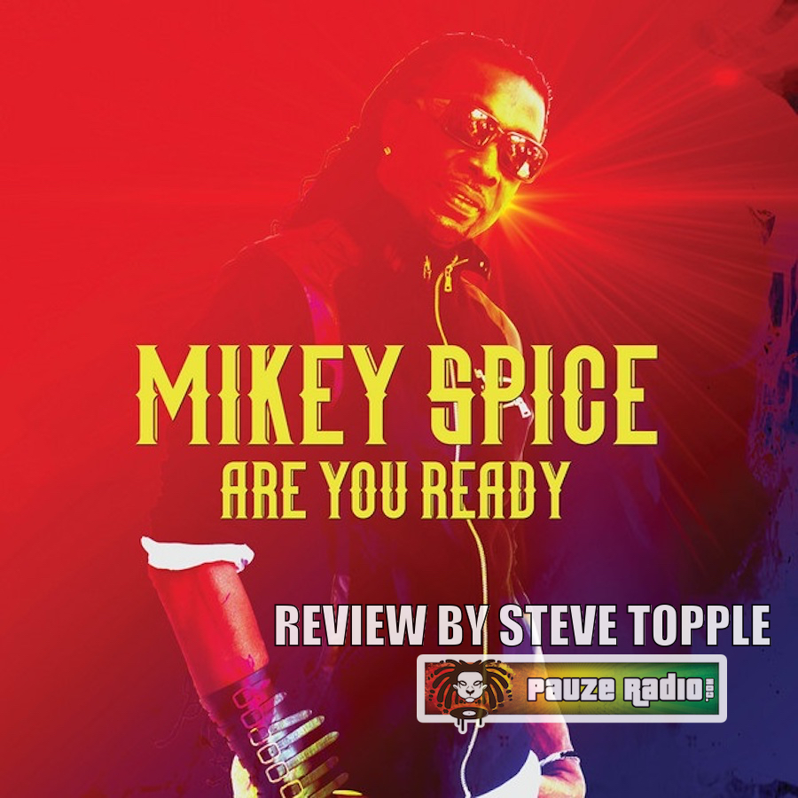 Mikey Spice Are You Ready Review