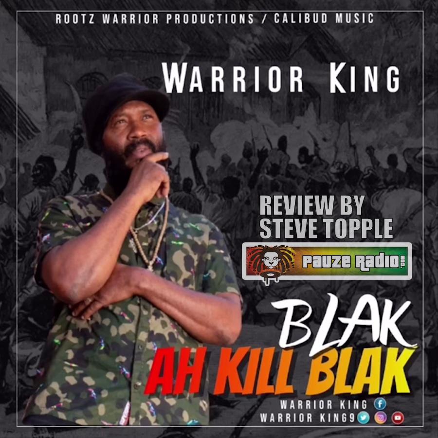 Warrior King Blak Ah Kill Blak Review
