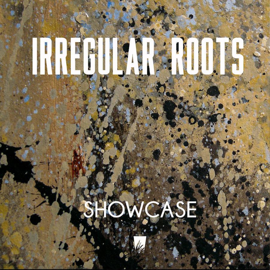 Irregular Roots Showcase 12 vinyl LP