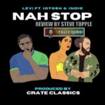 LEVi ft Iotosh & Indie - Nah Stop Review