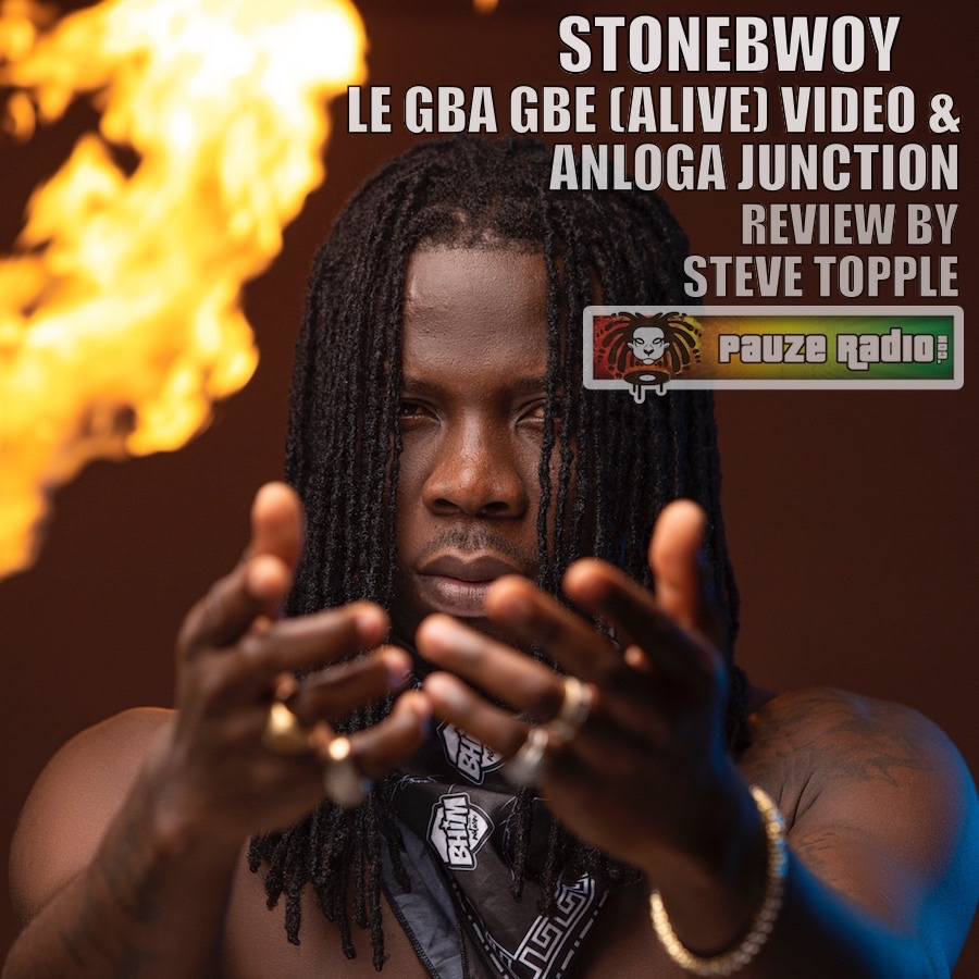 Stonebwoy Le Gba Gbe Video & Anloga Junction Review