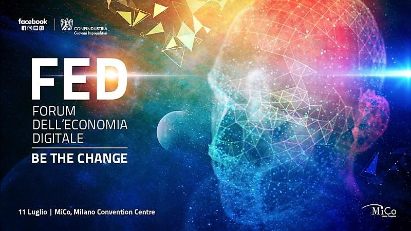 FED 2019, Forum dell'Economia Digitale . Be The Change