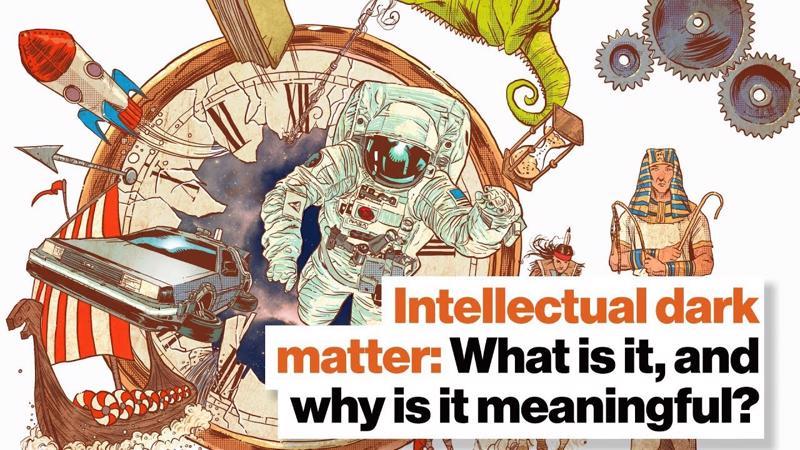 Materia oscura intellettuale: Che cos'è, e perché è significativa? | Big Think