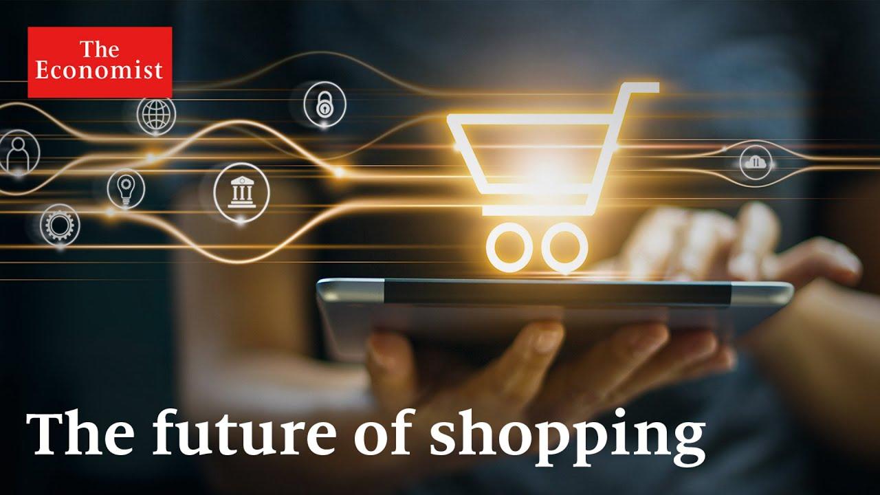 Il futuro dello shopping: cosa c'è in serbo? | The Economist