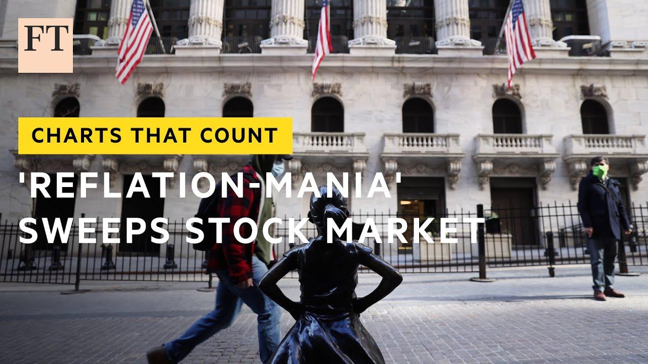 La 'Reflazione-mania' travolge il mercato azionario | FT