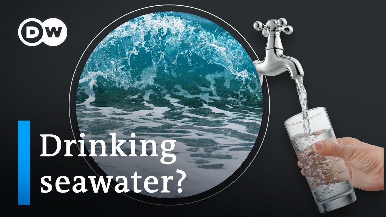 La desalinizzazione può risolvere la crisi idrica globale?   DW