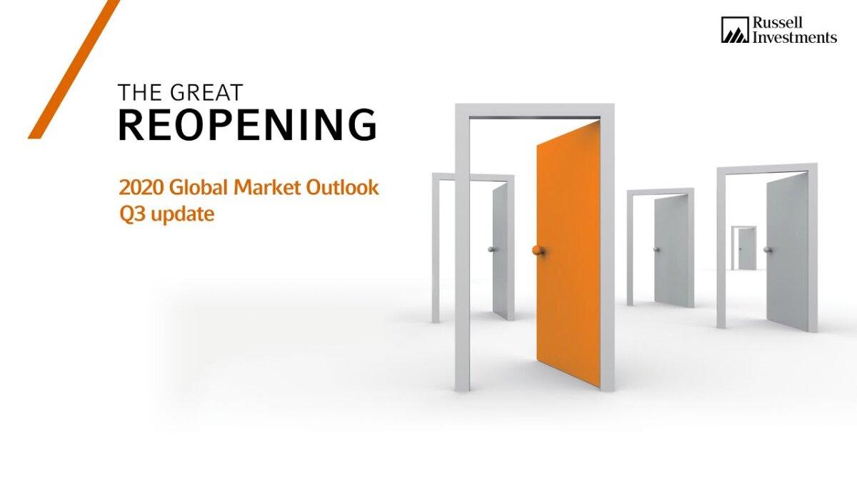 Prospettive dei mercati globali per il 2020. Aggiornamento del terzo trimestre: la grande riapertura | Russell Investments