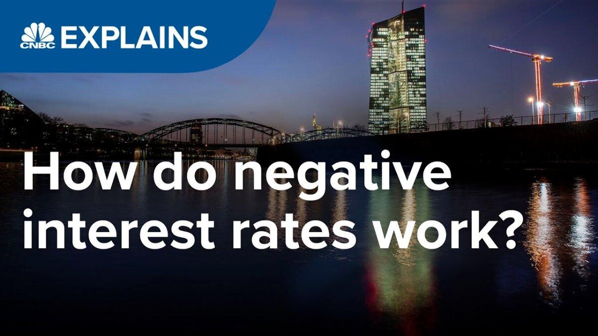 Come funzionano i tassi di interesse negativi? | CNBC