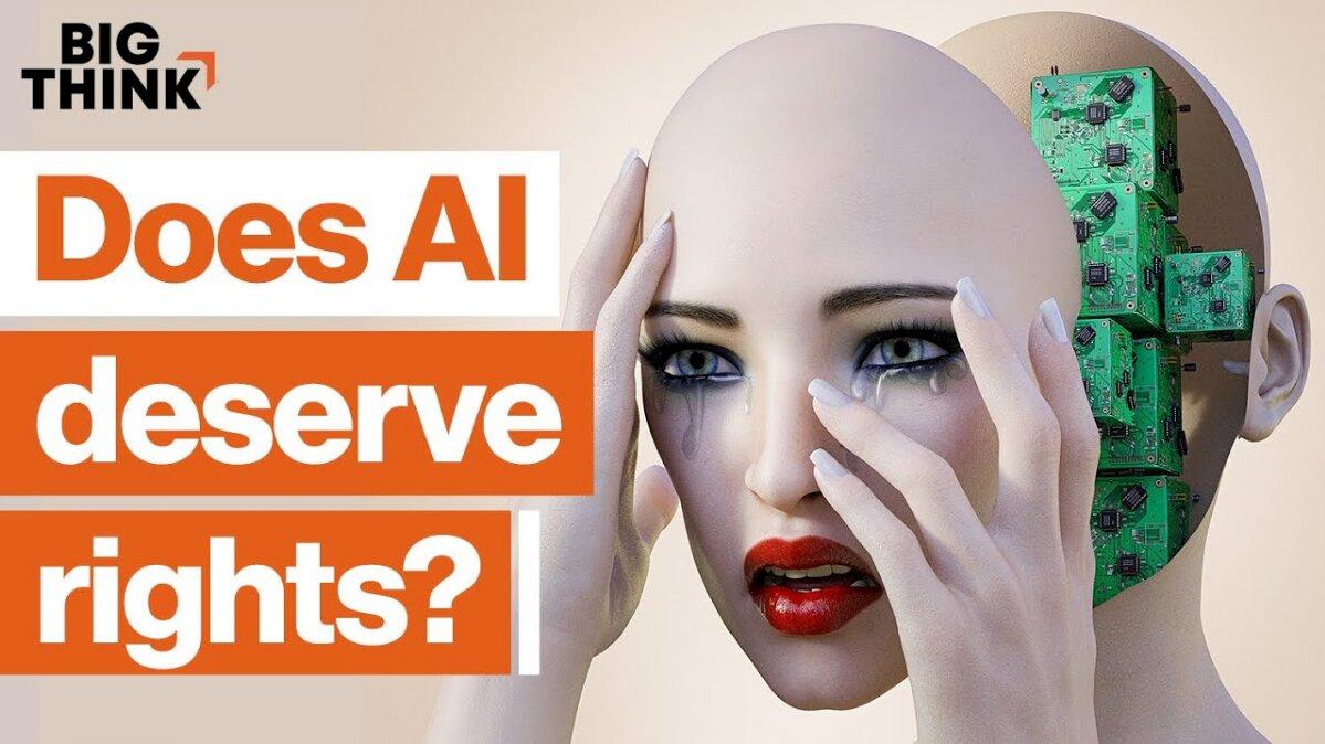 L'intelligenza artificiale cosciente merita dei diritti? | Big Think
