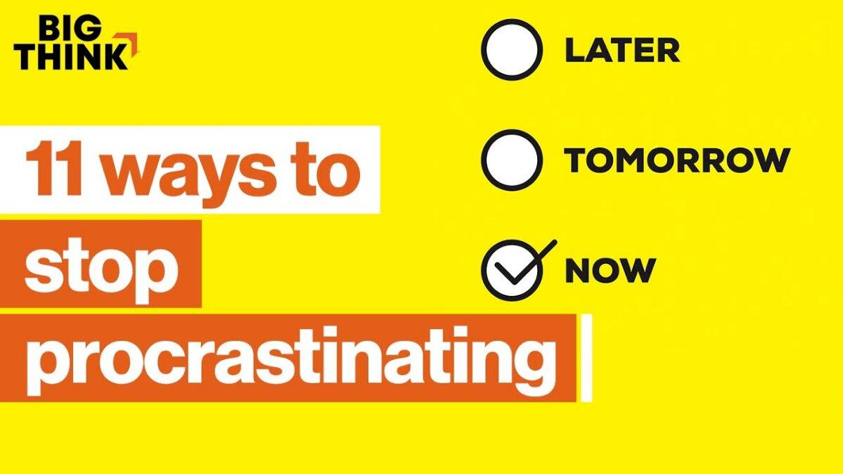 11 modi per smettere di procrastinare, sul serio | Big Think