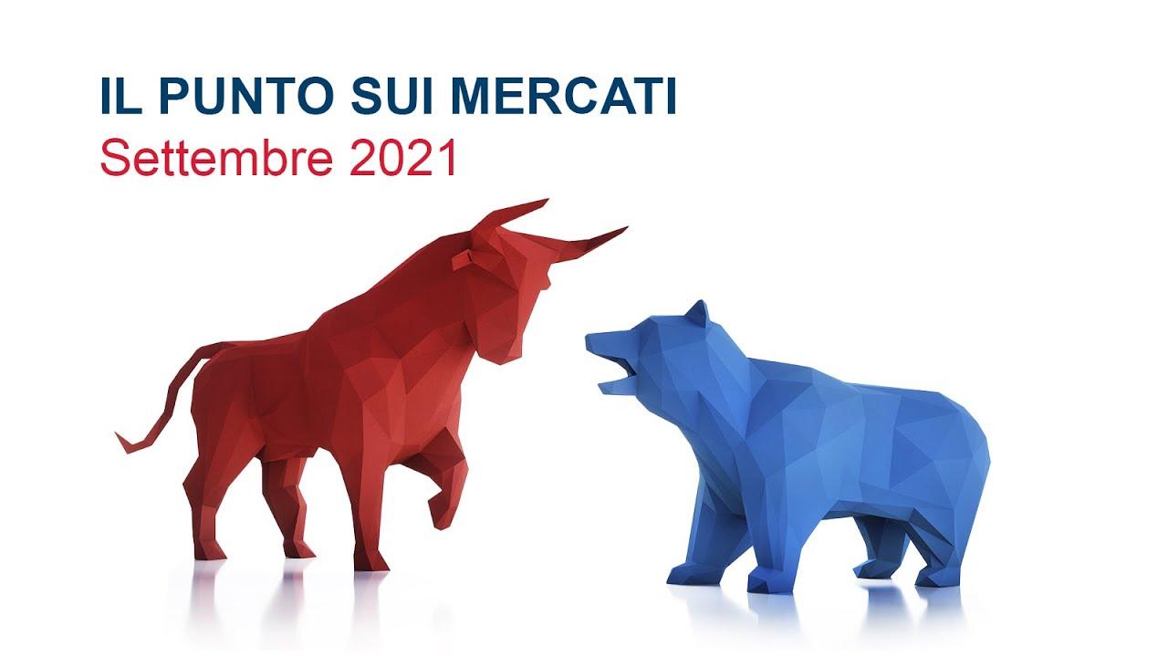 Punto sui mercati - Settembre 2021   Arca Fondi SGR