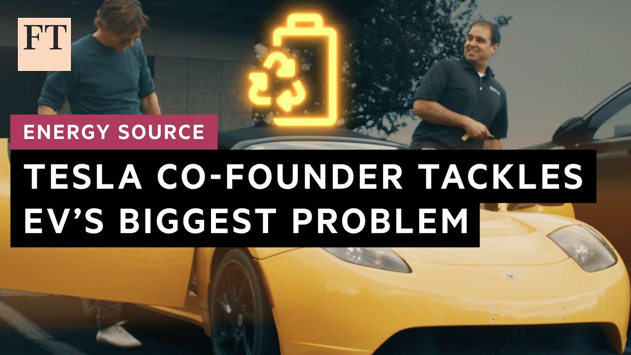 Questo co-fondatore di Tesla ha un piano per riciclare le tue batterie EV   FT Energy Source