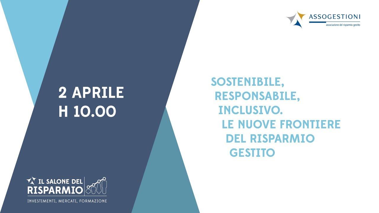 Sostenibile, responsabile, inclusivo. Le nuove frontiere del risparmio gestito