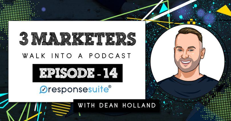 3 MARKETERS PODCAST - DEAN HOLLAND
