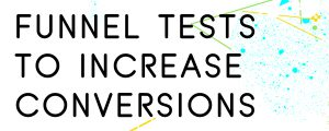 HOW-TO-TEST-YOUR-SALES-FUNNEL-TO-INCREASE-CONVERSIONS