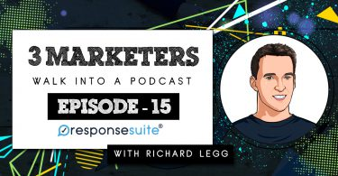 3 MARKETERS PODCAST - RICHARD LEGG