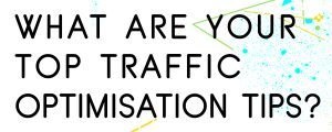 TOP-TRAFFIC-OPTIMISATION-TIPS