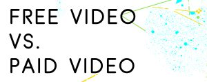 FREE-VIDEO-VS-PAID-VIDEO