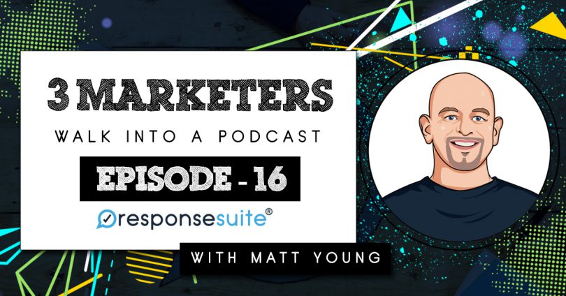 MATT YOUNG 3 MARKETERS PODCAST