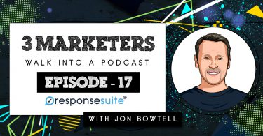 3 MARKETERS PODCAST - JON BOWTELL