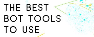 THE-BEST-CHATBOT-TOOLS-TO-USE