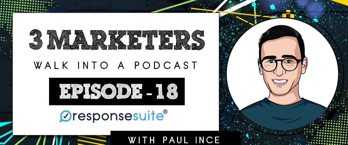 3 MARKETERS PODCAST - PAUL INCE.jpg