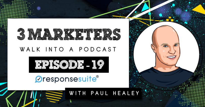 3 MARKETERS PODCAST - PAUL HEALEY