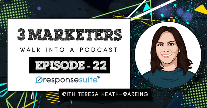 3 MARKETERS PODCAST - TERESA HEATH-WAREING