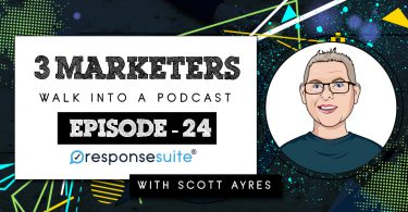 3 MARKETERS PODCAST - SCOTT AYRES