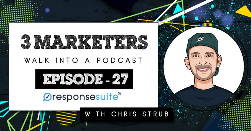 3 MARKETERS PODCAST - CHRIS STRUB
