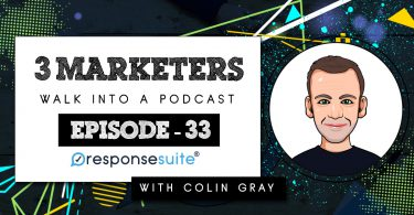 3 MARKETERS PODCAST - COLIN GRAY