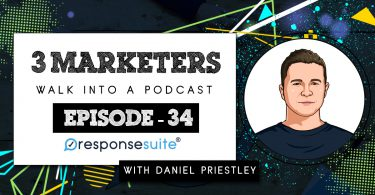 3 MARKETERS PODCAST - DANIEL PRIESTLEY