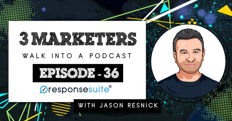 3 MARKETERS PODCAST - JASON RESNICK