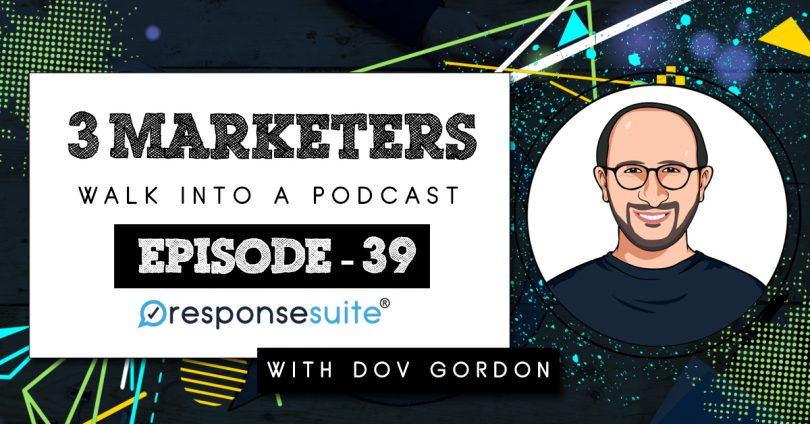 3 MARKETERS PODCAST - DOV GORDON