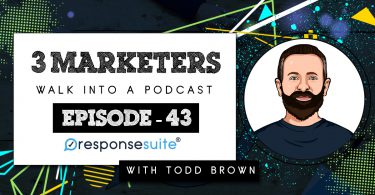 3 MARKETERS PODCAST - TODD BROWN