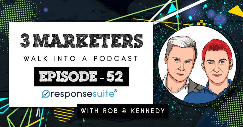 3 Marketers Podcast - Rob and Kennedy