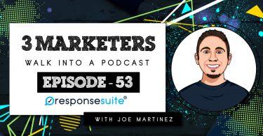3 Marketers Podcast - Joe Martinez