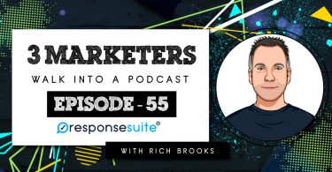 RICH BROOKS 3 MARKETERS PODCAST