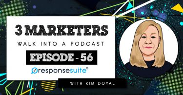 Kim Doyal 3 Marketers Podcast