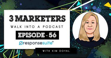 Kim Doyal 3 Marketers Podcast