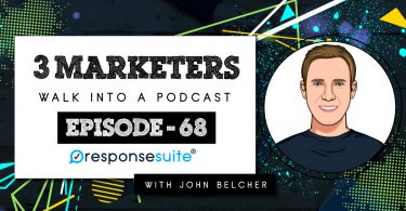 JOHN BELCHER 3 MARKETERS PODCAST
