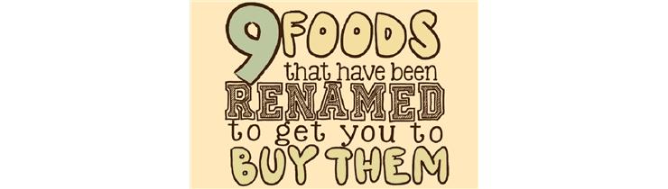 Foods That Have Been Renamed