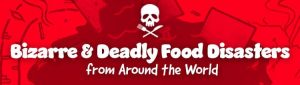 deadly food based disasters