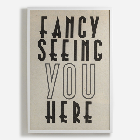 'Fancy Seeing You Here'