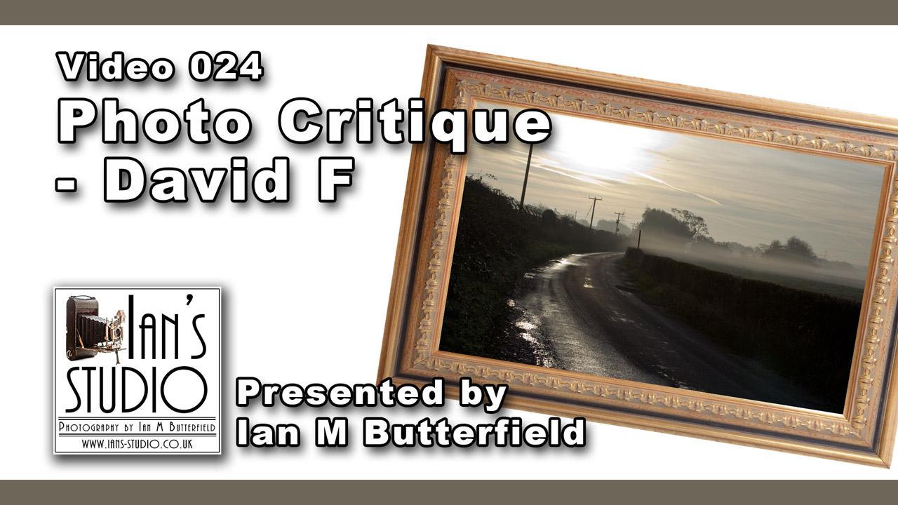 VIDEO 17 Nov 2015: Photo Critique – David F